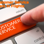 Why Customer Service Important in Flights