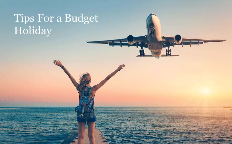 Tips For a Budget Holiday